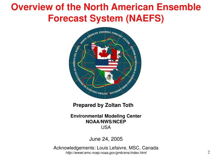 Overview of the North American Ensemble Forecast System (NAEFS)