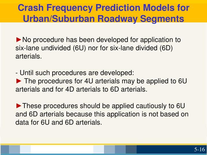 Crash Frequency Prediction Models for Urban/Suburban Roadway Segments