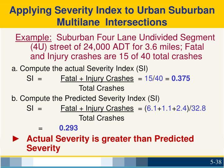 Applying Severity Index to Urban Suburban Multilane  Intersections