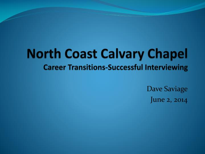 north coast calvary chapel career transitions successful interviewing n.