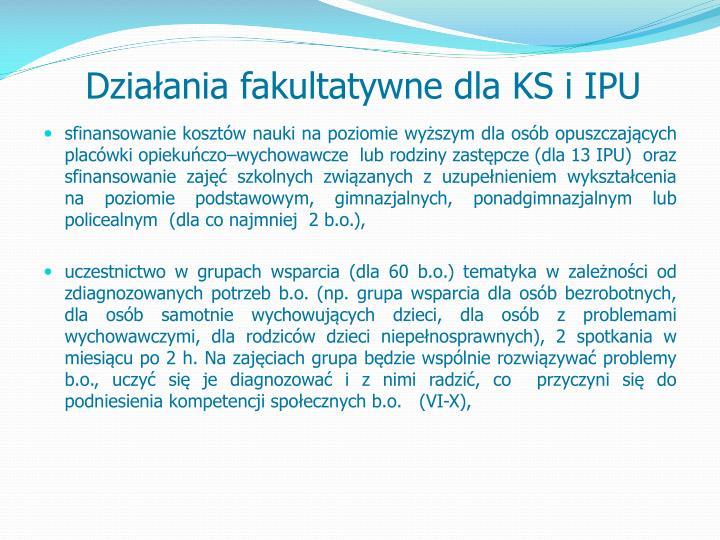Działania fakultatywne dla KS i IPU