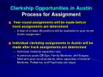 clerkship opportunities in austin process for assignment