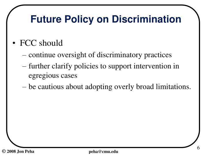 Future Policy on Discrimination