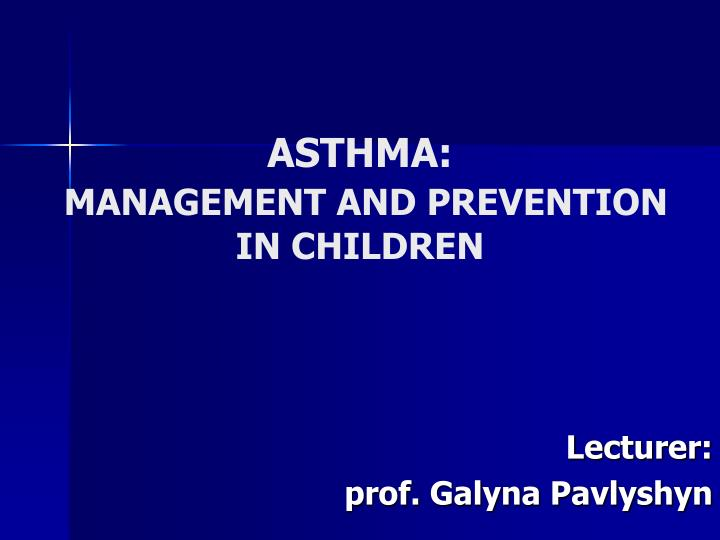 asthma management a nd prevention in children n.