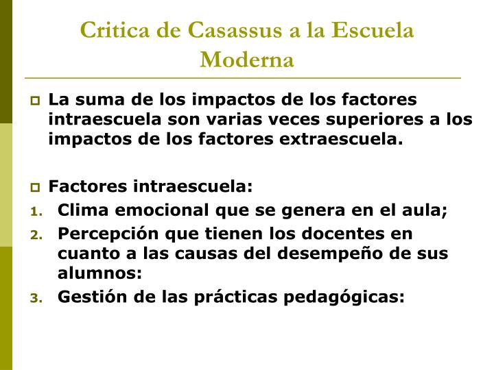 Critica de Casassus a la Escuela Moderna