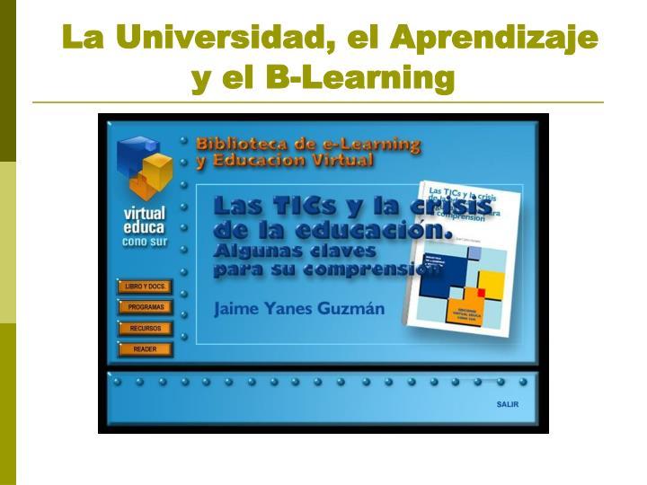 La universidad el aprendizaje y el b learning