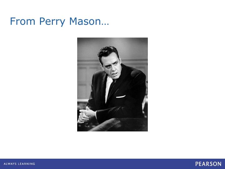 From Perry Mason…
