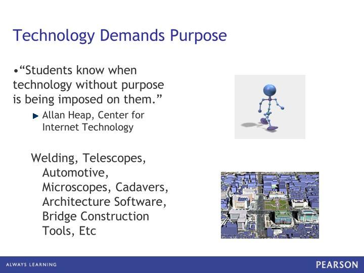 Technology Demands Purpose