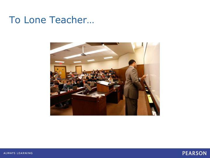 To Lone Teacher…