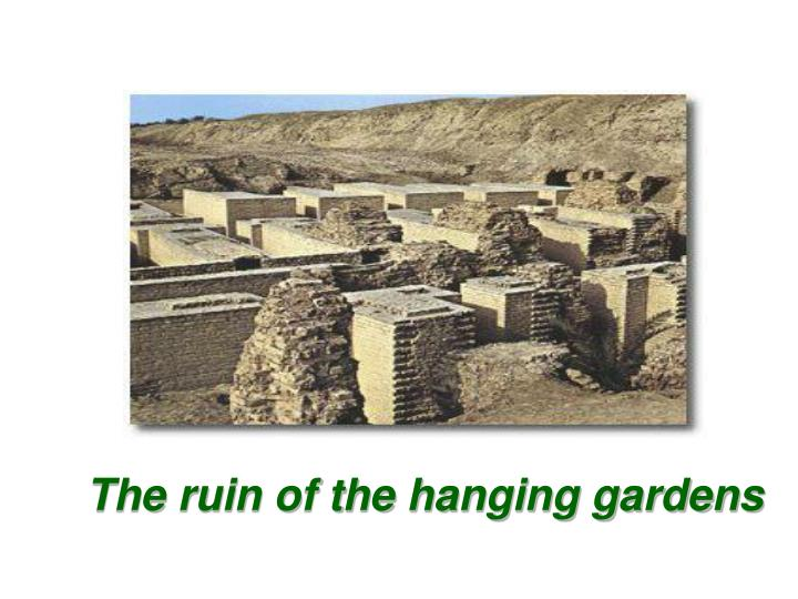 The ruin of the hanging gardens