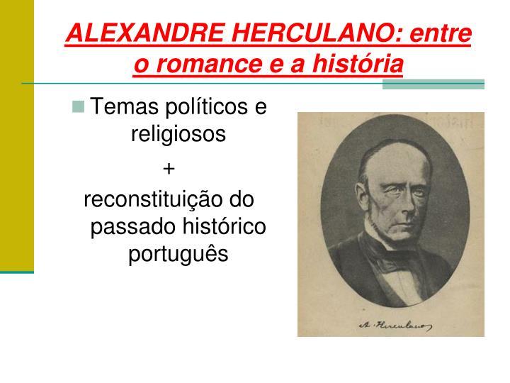 ALEXANDRE HERCULANO: entre o romance e a história