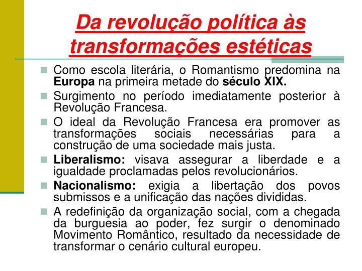 Da revolu o pol tica s transforma es est ticas