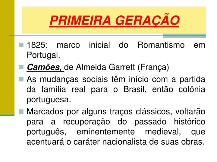 1825: marco inicial do Romantismo em Portugal.