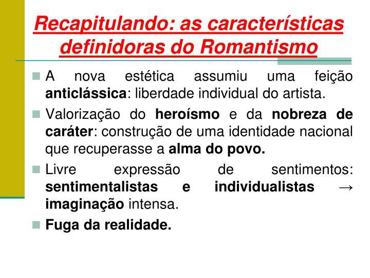 Recapitulando: as características definidoras do Romantismo