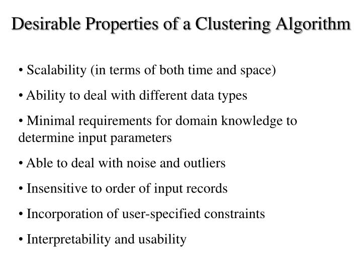Desirable Properties of a Clustering Algorithm