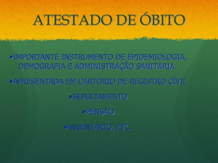 IMPORTANTE INSTRUMENTO DE EPIDEMIOLOGIA, DEMOGRAFIA E ADMINISTRAÇÃO SANITÁRIA.