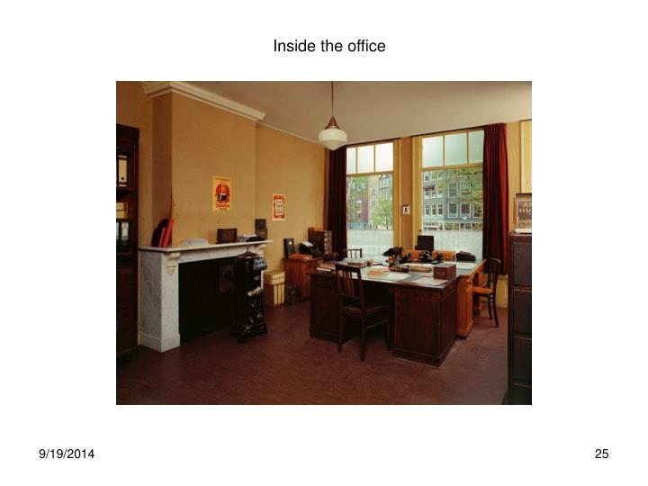 Inside the office