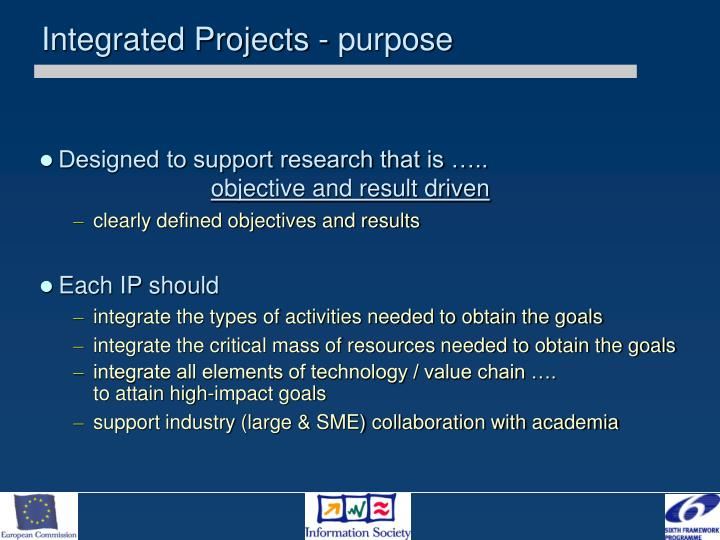 Integrated Projects - purpose