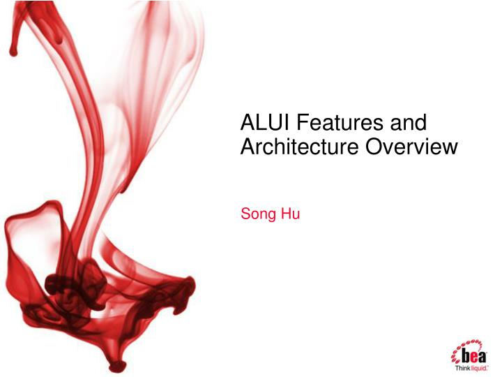 alui features and architecture overview n.