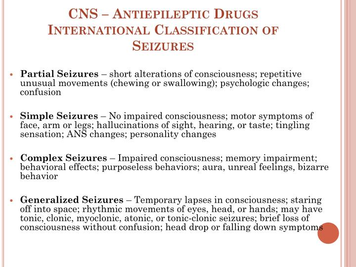 Cns antiepileptic drugs international classification of seizures