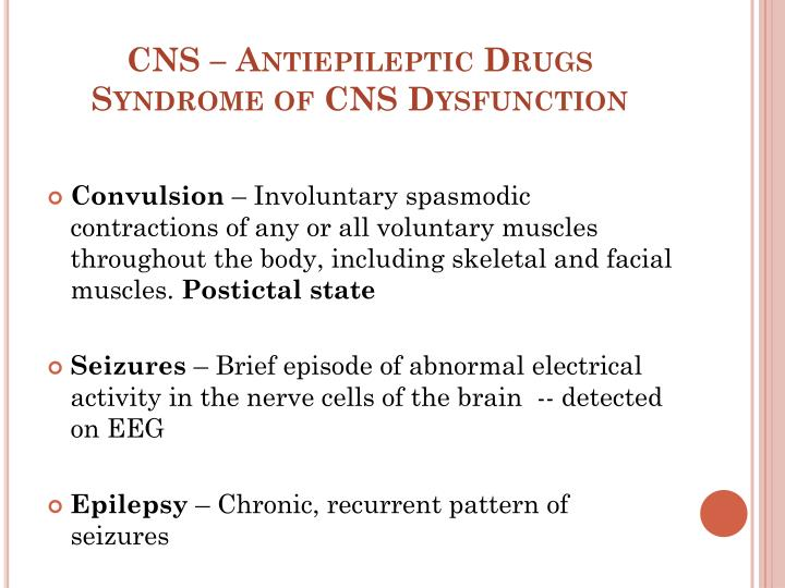 Cns antiepileptic drugs syndrome of cns dysfunction