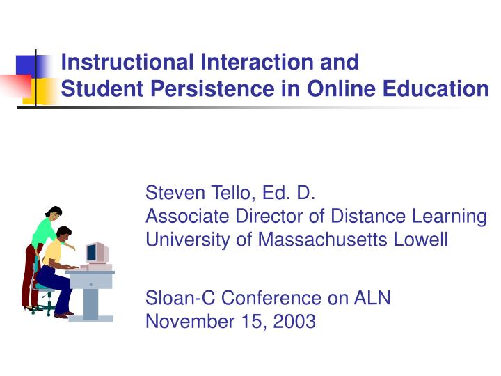 Instructional interaction and student persistence in online education
