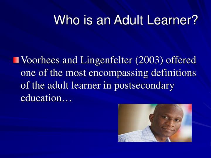 engaging the adult learner Engaging the adult learner: a 'how-to' guide the ability to teach adults is an important function in any organization effective teaching requires a set of skills and this presentation is intended to provide strategies to engage the adult learner.