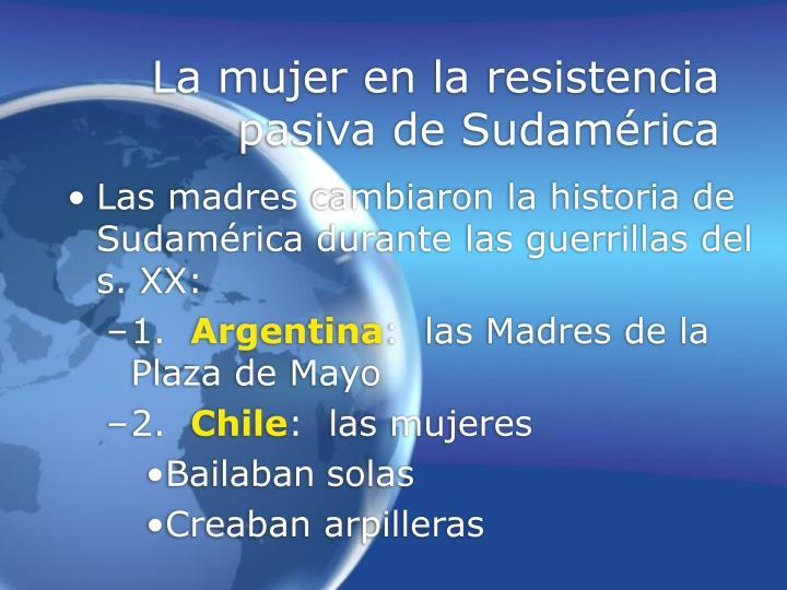 La mujer en la resistencia pasiva de Sudamérica