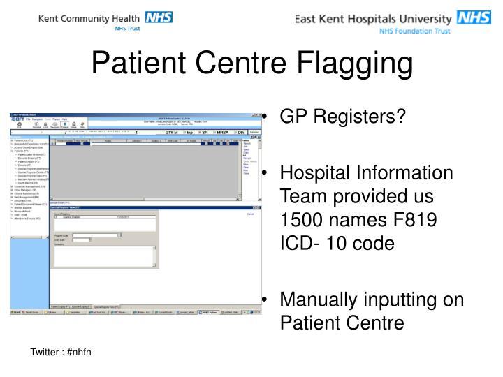 Patient Centre Flagging