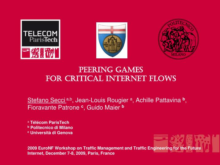 Peering games for critical internet flows