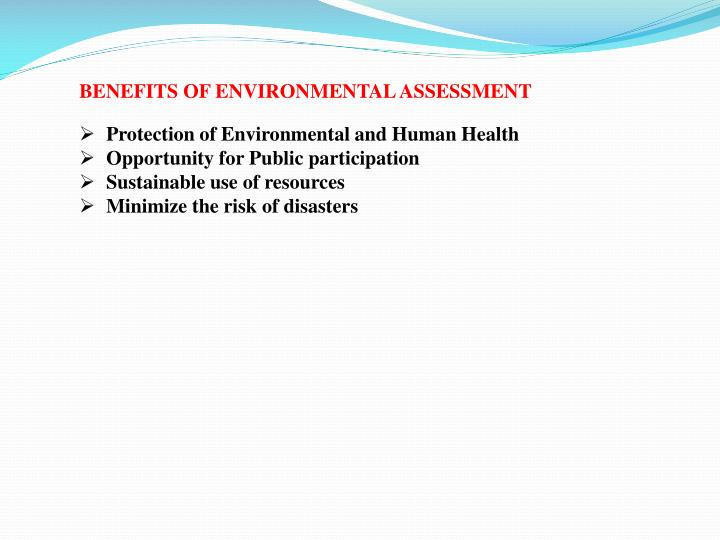 BENEFITS OF ENVIRONMENTAL ASSESSMENT