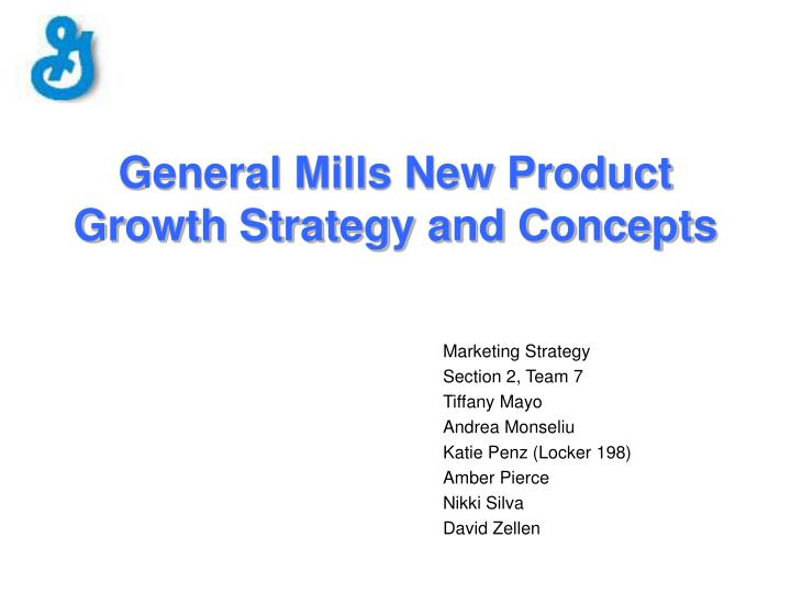 general mills new product growth strategy and concepts n.
