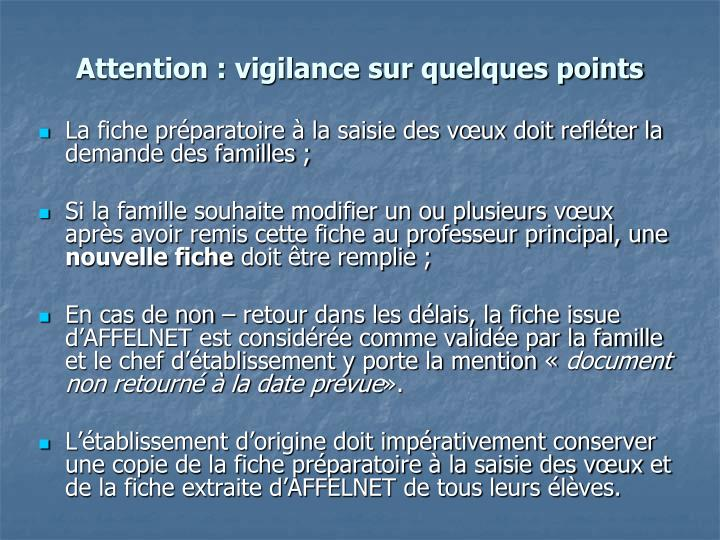 Attention : vigilance sur quelques points