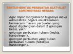 bentuk bentuk perbuatan alat alat administrasi negara