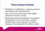 trans cultural contexts