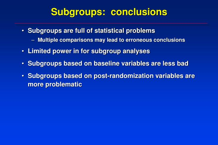 Subgroups:  conclusions