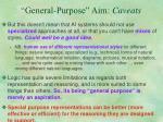 general purpose aim caveats