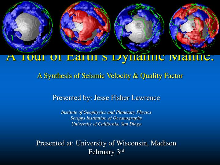 a tour of earth s dynamic mantle a synthesis of seismic velocity quality factor n.