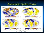 anisotropic quality factor