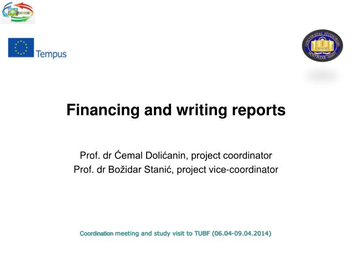 Financing and writing reports