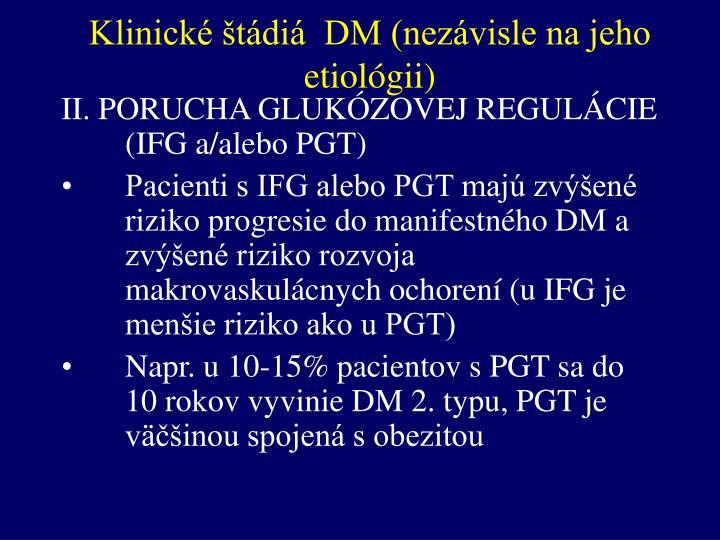 Klinické štádiá  DM (nezávisle na jeho etiológii)