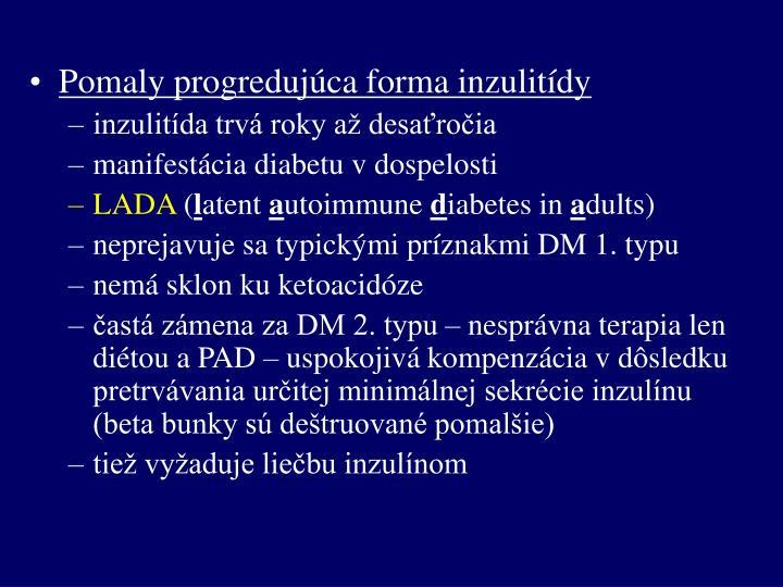 Pomaly progredujúca forma inzulitídy