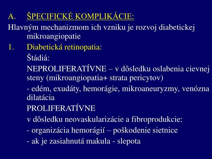 ŠPECIFICKÉ KOMPLIKÁCIE: