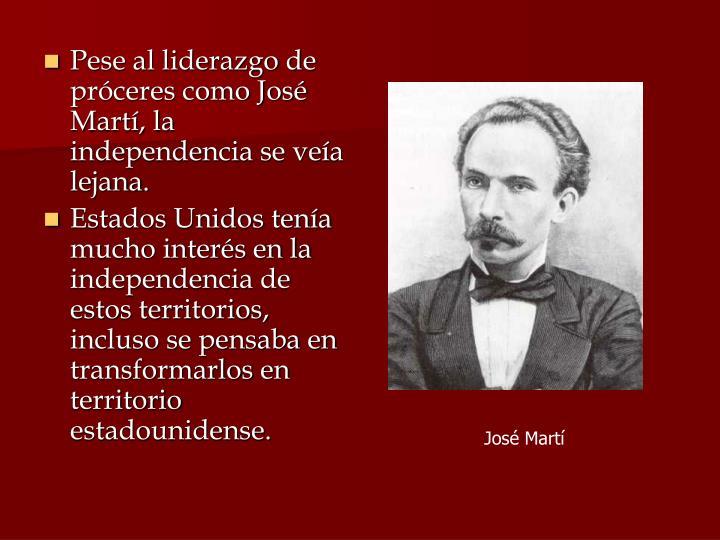 Pese al liderazgo de próceres como José Martí, la independencia se veía lejana.