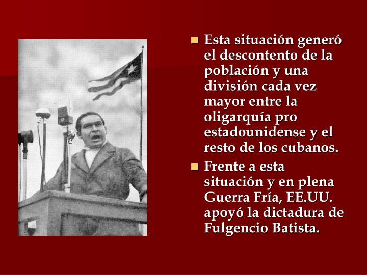 Esta situación generó el descontento de la población y una división cada vez mayor entre la oligarquía pro estadounidense y el resto de los cubanos.