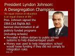 president lyndon johnson a desegregation champion