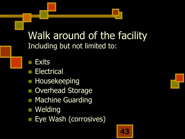 Walk around of the facility