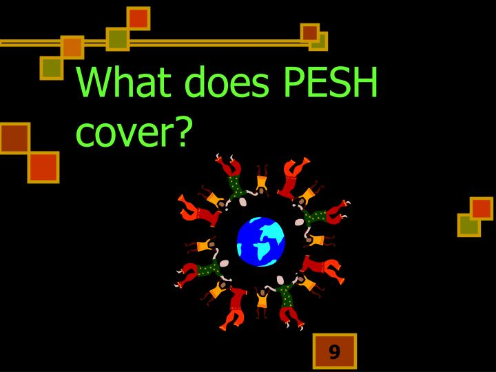 What does PESH cover?
