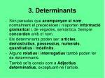 3 determinants