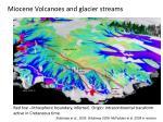miocene volcanoes and glacier streams